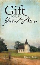 Gift for a Great Man by Dennis Cory (2016, Paperback)