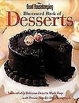 The Good Housekeeping Illustrated Book of Desserts: Indescribably Delicious Dess