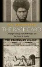 The Race Card: Campaign Strategy, Implicit Messages, and the Norm of Equality (P