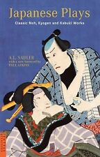 Japanese Plays: Classic Noh, Kyogen and Kabuki Works (Tuttle Classics), A.L. Sad