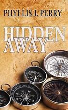 HIDDEN Away : For 10-14's and the Young at Heart! by Phyllis Perry (2014,...