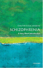 Schizophrenia: A Very Short Introduction (Very Short Introductions), Chris Frith