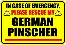 IN CASE OF EMERGENCY RESCUE MY GERMAN PINSCHER STICKER