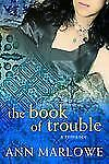 Ann Marlowe - Book Of Trouble (2006) - Used - Trade Cloth (Hardcover)