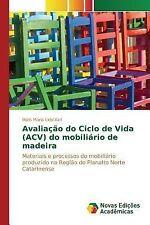 Avaliacao Do Ciclo de Vida (Acv) Do Mobiliario de Madeira by Keil Malis Maria...