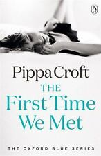 The Oxford Blue: The First Time We Met 1 by Pippa Croft (2016, Paperback)