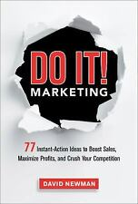 Do It! Marketing : 77 Instant-Action Ideas to Boost Sales, Maximize Profits,...