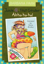 Junie B., First Grader:  Aloha-Ha-Ha! by Barbara Park (2007, Paperback)