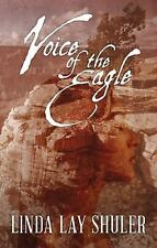 Voice of the Eagle by Linda Lay Shuler (2013, Paperback)