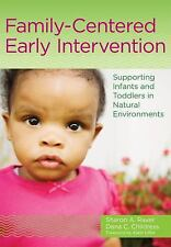 Family-Centered Early Intervention : Supporting Infants and Toddlers in...