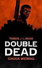 Tomes of the Dead: Double Dead 1 by Chuck Wendig (2011, Paperback)