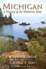 Michigan : A History of the Wolverine State by George S. May and Willis F....