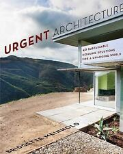 Urgent Architecture: 40 Sustainable Housing Solutions for a Changing World, Mein