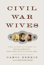 Civil War Wives: The Lives and Times of Angelina Grimke Weld, Varina Howell Dav