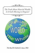 The Truth about Material Wealth : Is It God?s Blessing in Disguise? by...