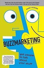 Buzzmarketing: Get People to Talk About Your Stuff, Hughes, Mark, Good Book