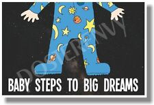 Baby Steps To Big Dreams - NEW School Classroom Student Motivational POSTER