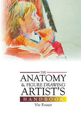 Anatomy and Figure Drawing Artist's Handbook, The FOSTER, VIV. Very Good Book