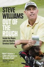 Out of the Rough by Steve Williams (2016, Hardcover)