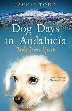 Dog Days en Andalucía: las colas de España, Jackie Todd, Buen Estado Libro, ISBN
