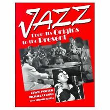 Jazz : From Its Origins to the Present by Edward Hazell, Michael Ullman and...