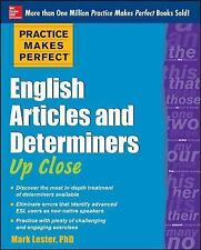 Practice Makes Perfect English Articles and Determiners up Close by Mark...