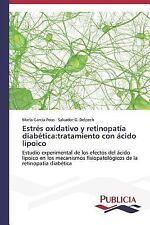 Estres Oxidativo y Retinopatia Diabetica : Tratamiento con Acido Lipoico by...