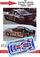 Decals 1/24 réf 821 Opel Manta 400 GrB  Frequelin  - Fauchille CORSE  1983