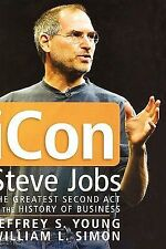 ICon Steve Jobs : The Greatest Second Act in the History of Business by...