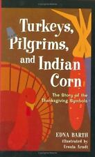 Turkeys, Pilgrims, and Indian Corn: The Story of the Thanksgiving Symbols