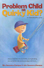 """Problem Child or Quirky Kid? Commonsense Guide"" by Sommers-Flanagan"