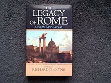 The Legacy of Rome : A New Appraisal Edited by Richard Jenkyns