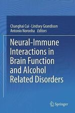 Neural-Immune Interactions in Brain Function and Alcohol Related Disorders...