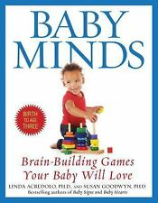 Baby Minds: Brain-Building Games Your Baby Will Love by Linda Acredolo, Susan G