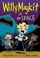 Willy Maykit in Space by Greg Trine (2016, Paperback)