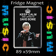 KEEP CALM AND LISTEN TO DAVID BOWIE-FRIDGE MAGNET 89X59mm #CD345