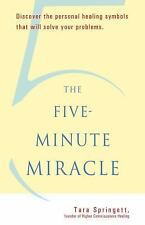The Five-Minute Miracle: Discover the Personal Healing Symbols that Will Solve