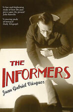 The Informers: Translated from the Spanish by Anne McLean, Juan Gabriel Vasquez