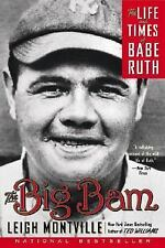 The Big Bam : The Life and Times of Babe Ruth by Leigh Montville (2007,...