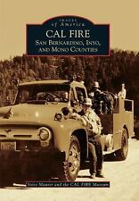 Images of America: Cal Fire : San Bernardino, Inyo, and Mono Counties by CAL...