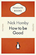 NICK HORNBY ____ HOW TO BE GOOD ______ NUEVO
