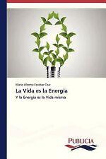 La Vida Es la Energía by Escobar Cruz Mario Alberto (2012, Paperback)