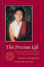 This Precious Life : Tibetan Buddhist Teachings on the Path to Enlightenment...