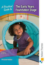 A Practical Guide to the Early Years Foundation Stage by Miranda Walker (Paperb…