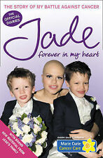Jade Goody Forever in My Heart: The Story of My Battle Against Cancer Very Good