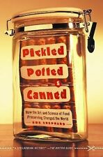Pickled, Potted, and Canned : How the Art and Science of Food Preserving...