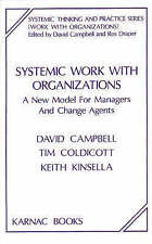 Systemic Work with Organizations: A New Model for Managers and Change Agents (S