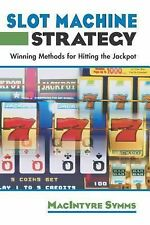 Slot Machine Strategy: Winning Methods For Hitting