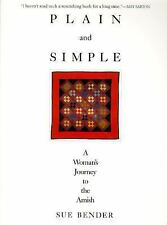NEW  Plain and Simple : A Woman's Journey to the Amish by Sue Bender (1991, PB)