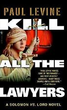 Kill All the Lawyers by Paul Levine *#3 Solomon VS. Lord* (2006, PB)